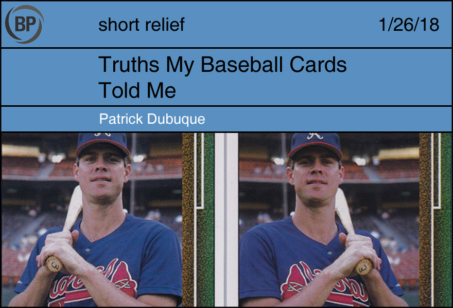 Truths my Baseball Cards Told Me, by Patrick Dubuque