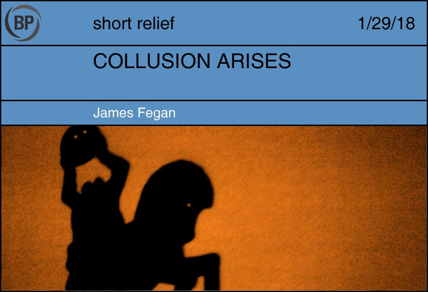 COLLUSION ARISES by James Fegan